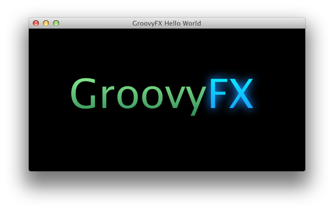GroovyFX Hello World